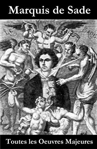 Toutes les Oeuvres Majeures du Marquis de Sade par Marquis de Sade