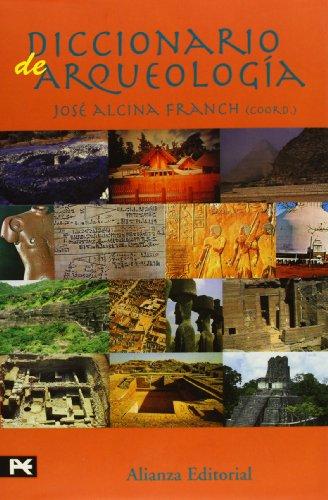 Diccionario de arqueología (Alianza Diccionarios (Ad)) por José Alcina Franch