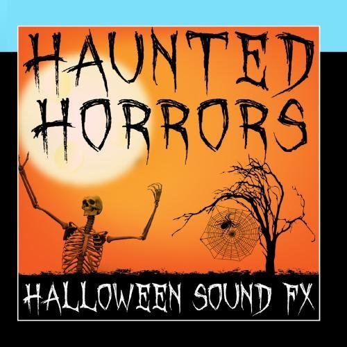 Haunted Horrors (Halloween Sound FX) by Halloween Music Unlimited