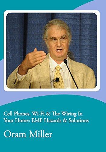 Preisvergleich Produktbild Cell Phones,  Wi-Fi & The Wiring In Your Home: EMF Hazards & Solutions