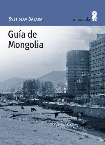 Guía de Mongolia (Paisajes Narrados) por Svetislav Basara