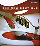 The New Boutique: Fashion And Design (Design New Titles) by Neil Bingham (2005-05-01)