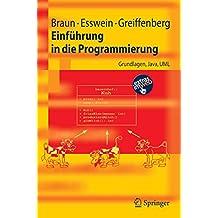 Einführung in die Programmierung: Grundlagen, Java, UML (Springer-Lehrbuch)