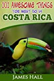 Best Rico De La Souths - Costa Rica: 101 Awesome Things You Must Do Review