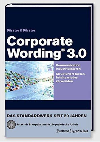 Corporate Wording 3.0: Kommunikation industrialisieren