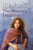 The Weaver's Daughter (The Weavers Trilogy)