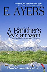 Historical Fiction: A Rancher's Woman - Victorian Native American Western (Creed's Crossing Historical Book 1) (English Edition)