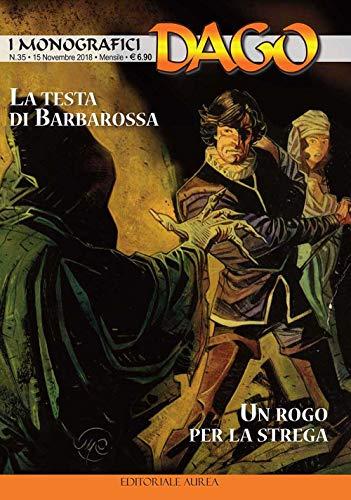 La testa di Barbarossa-Un rogo per la strega. I monografici Dago: 35 (Gli integrali BD) por Robin Wood