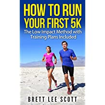 How to Run Your First 5K: The Low Impact Method with Training Plans Included (Iron Training Tips)