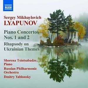 Serguei Lyapunov : Concertos pour piano n° 1 et n° 2 - Rapsodie sur des thèmes ukrainiens