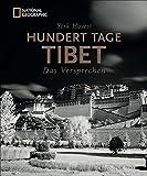 Bildband Tibet: Hundert Tage Tibet. Das Versprechen. York Hovest erkundet und fotografiert auf Einladung des Dalai Lama die Menschen, ihre Religion und die atemberaubende Natur Tibets - York Hovest