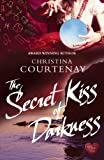 The Secret Kiss of Darkness (Shadows from the Past Book 1) by Christina Courtenay