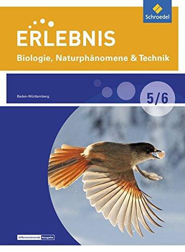 Erlebnis Biologie, Naturphänomene & Technik - Differenzierende Ausgabe 2015 für Baden-Württemberg: Schülerband 5 / 6