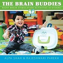 The Brain Buddies: Right Brain Stimulation Activities (0-6years)