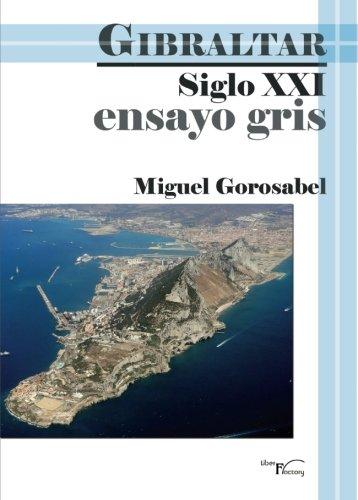 Ensayo gris - Gibraltar siglo XXI por Miguel Gorosabel Suárez