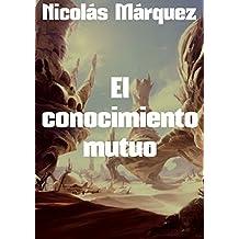 El conocimiento mutuo (Spanish Edition)