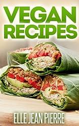 Vegan Recipes: Vegan Recipes for Breakfast, Lunch, & Dinner Recipes for Busy Vegans (Simple Vegan Recipe Series) (English Edition)