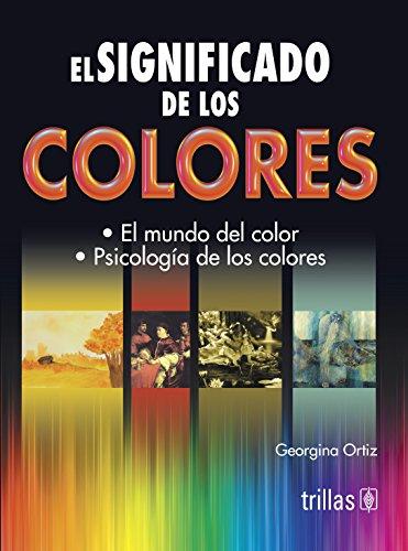El significado de los colores/The Meaning of Colors
