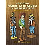 Carving Figure Caricatures in the Ozark Style (Dover Woodworking) by Harold L. Enlow (1975-06-01)