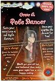 Grow Your Own(TM) Grow a Pole Dancer