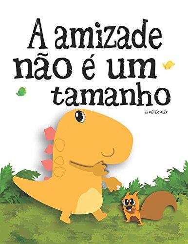A amizade não é um tamanho (Livros para crianças) por Peter Alex