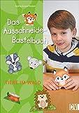 Das Ausschneide-Bastelbuch: Tiere im Wald. Tolle Figuren zum Basteln, ganz einfach und kinderleicht mit Stift, Schere und Klebstoff