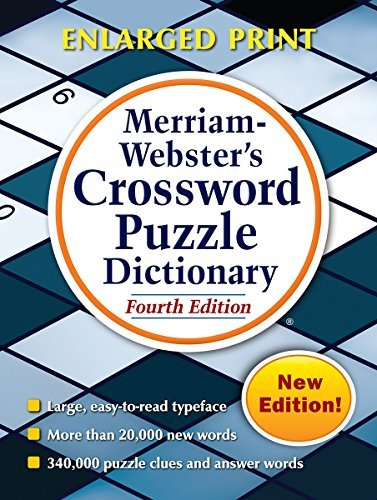 Merriam-Webster's Crossword Puzzle Dictionary, 4th Ed. New Enlarged Print Edition (c) 2016 by Merriam-Webster (2016-06-01)