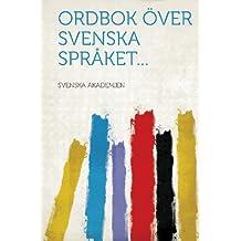 Ordbok Over Svenska Spraket...