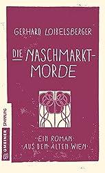 Die Naschmarkt-Morde: Historischer Kriminalroman (Historische Romane im GMEINER-Verlag)