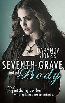 Seventh Grave and No Body: Charley Davidson Series: Book Seven by [Jones, Darynda]