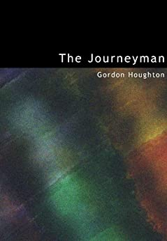 The Journeyman by [Houghton, Gordon]