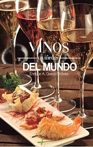 Vinos y viñedos del mundo: Un recorrido vinícola (Spanish Edition)