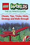 Lego Worlds: The Complete & Ultimate Guide - Cheats, Tips, Tricks, Hints, Strategy and Walk-through (English Edition)