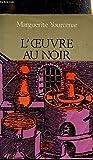 L'oeuvre au noir - Gallimard