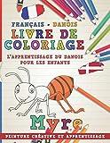 Livre de coloriage: Français - Danois I L'apprentissage du danois pour les enfants I Peinture créative et apprentissage...