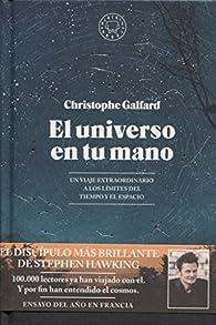 El universo en tu mano par Christophe Galfard