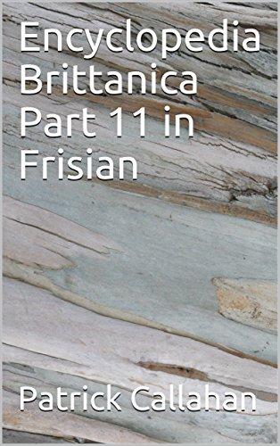 Encyclopedia Brittanica Part 11 in Frisian por Patrick Callahan