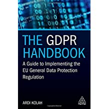 The GDPR Handbook: A Guide to Implementing the EU General Data Protection Regulation