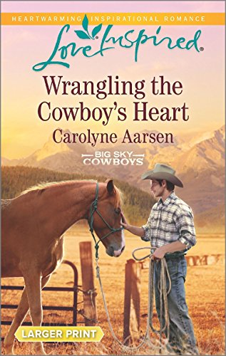 Wrangling the Cowboy's Heart (Love Inspired (Large Print))