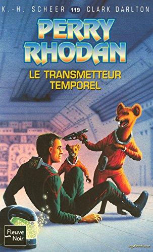 Le transmetteur temporel - Perry Rhodan par Clark DARLTON