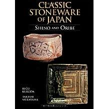 Classic Stoneware of Japan: Shino and Oribe
