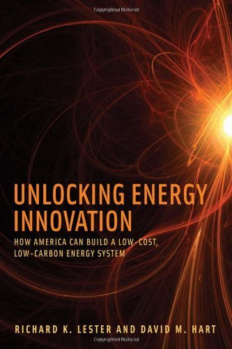 Unlocking Energy Innovation: How America Can Build a Low-Cost, Low-Carbon Energy System (MIT Press) by Richard K. Lester (2011-10-21)