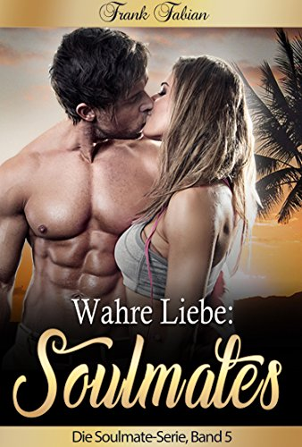 Wahre Liebe: Soulmates Book Cover