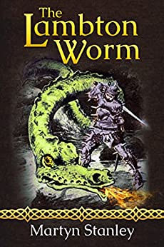 The Lambton Worm (The Lambton Worm Re-telling Book 1) by [Stanley, Martyn]