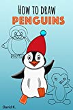 How to Draw Penguin: The Step-by-Step Penguin Drawing Book