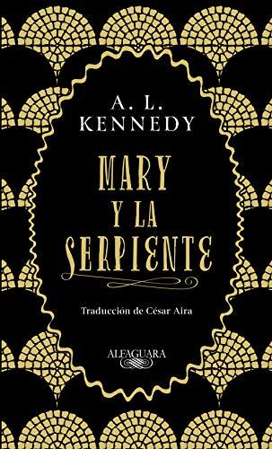 Mary y la serpiente de [Kennedy, A. L.]