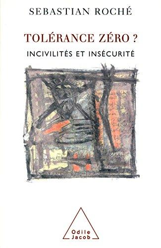 Tolérance zéro ?: Incivilités et insécurité (SCIENCE HUM) por Sebastian Roché