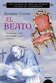 El Beato: Premio Ateneo Valladolid 2016 par Alfredo Conde