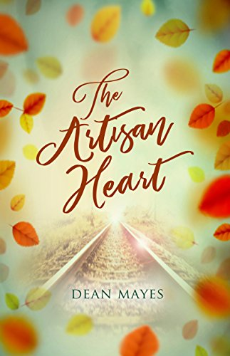 The Artisan Heart by [Mayes, Dean]