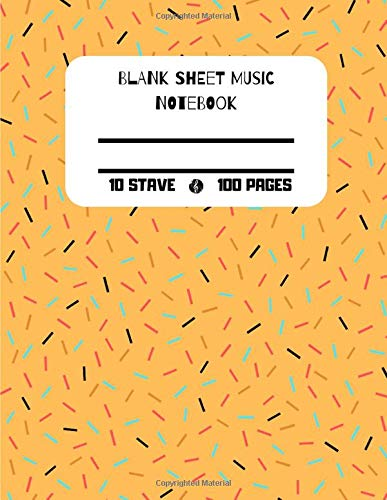 Blank Sheet Music Notebook: Orange Cover with Sprinkles Design, 100 Pages, 10 Staves, Music Manuscript Paper